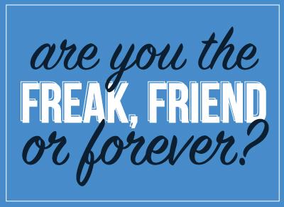 Freak,-friend